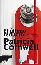 El último reducto (Doctora Kay Scarpetta 11): (KAY SCARPETTA) (Spanish Edition)