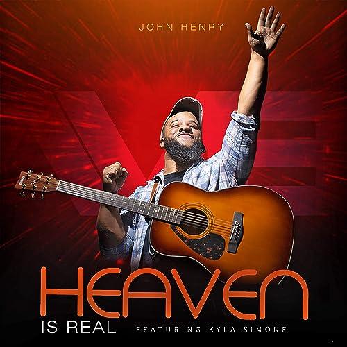 Amazon.com: Heaven Is Real: John Henry (feat. Kyla Simone ...