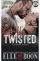 Royally Twisted (Royal Bastards MC: Royal Sons CA Book 1) Kindle Edition