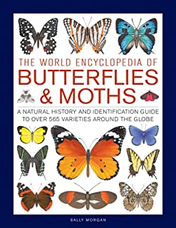 The World Encyclopedia of Butterflies & Moths: A Natural History and Identification Guide to Over 565 Varieties Around the...