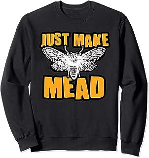 Just Make Mead Honeybee Homebrew Wine Brewing Sweatshirt