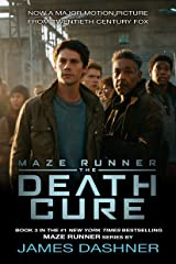 The Death Cure (The Maze Runner, Book 3) Kindle Edition
