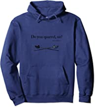 Do You Quarrel Sir Romeo and Juliet Shakespeare Hoodie
