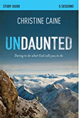 Undaunted Study Guide: Daring to Do What God Calls You to Do Kindle Edition