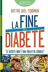 La Fine del Diabete: Il diabete non è una malattia cronica (Italian Edition) Kindle Edition