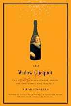 The Widow Clicquot: The Story of a Champagne Empire and the Woman Who Ruled It (P.S.) PDF