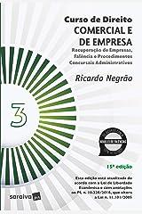Curso de Direito Comercial e de Empresa - Volume 3 - 15ª Edição 2021: Recuperação de empresas, falência e procedimentos concursais administrativos eBook Kindle