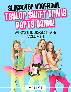 Sleepover Unofficial Taylor Swift Trivia Party Game!: Who's The Biggest Fan?