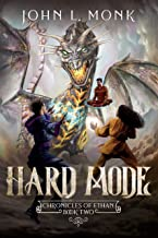 Hard Mode: A LitRPG and GameLit Fantasy Series (Chronicles of Ethan Book 2)