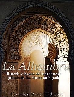 La Alhambra: Historia y legado del más famoso palacio de lo