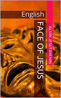 FACE OF JESUS: English (English Edition)