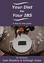 Your Diet for Your IBS: A step-by-step guide