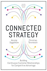 Connected Strategy: Building Continuous Customer Relationships for Competitive Advantage Kindle Edition