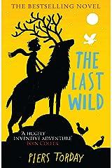 The Last Wild: Book 1 (Last Wild Trilogy) Kindle Edition