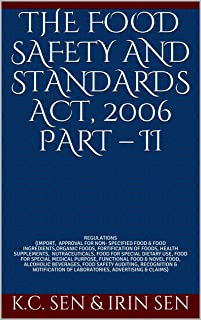 THE FOOD SAFETY AND STANDARDS ACT, 2006 PART – II: REGULATIONS (IMPORT, ORGANIC FOODS, FORTIFICATION OF FOODS, HEALTH SUPPLEMENTS, NUTRACEUTICALS, ALCOHOLIC BEVERAGES, ADVERTISING & CLAIMS, etc.)