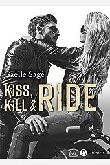 Kiss, Kill & Ride Format Kindle