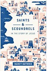 Saints and Scoundrels in the Story of Jesus Kindle Edition