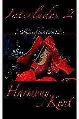 Interludes 2: Short Erotic Fiction Kindle Edition