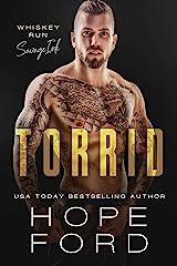Torrid (Whiskey Run: Savage Ink Book 2) Kindle Edition