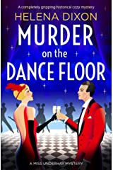 Murder on the Dance Floor: A completely gripping historical cozy mystery (A Miss Underhay Mystery Book 4) Kindle Edition