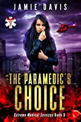 The Paramedic's Choice (Extreme Medical Services Book 3) Kindle Edition