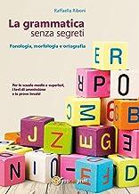 La grammatica senza segreti (Italian Edition)
