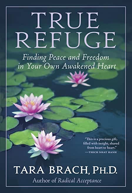 True Refuge: Finding Peace and Freedom in Your Own Awakened Heart (English Edition)
