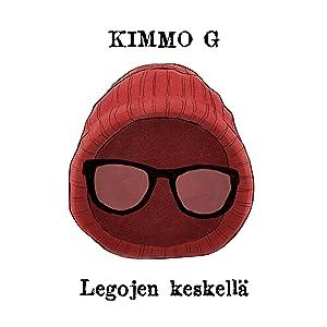 Legojen keskellä [Explicit] Kimmo G