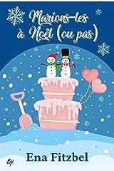 Marions-les à Noël (ou pas): Une comédie romantique de Noël Format Kindle