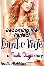Becoming the Perfect Bimbo Wife (Female Designs Book 4)
