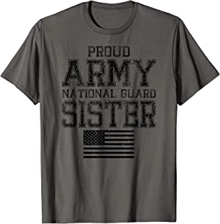 Proud Army National Guard Sister - U.S. Military Gift T-Shirt