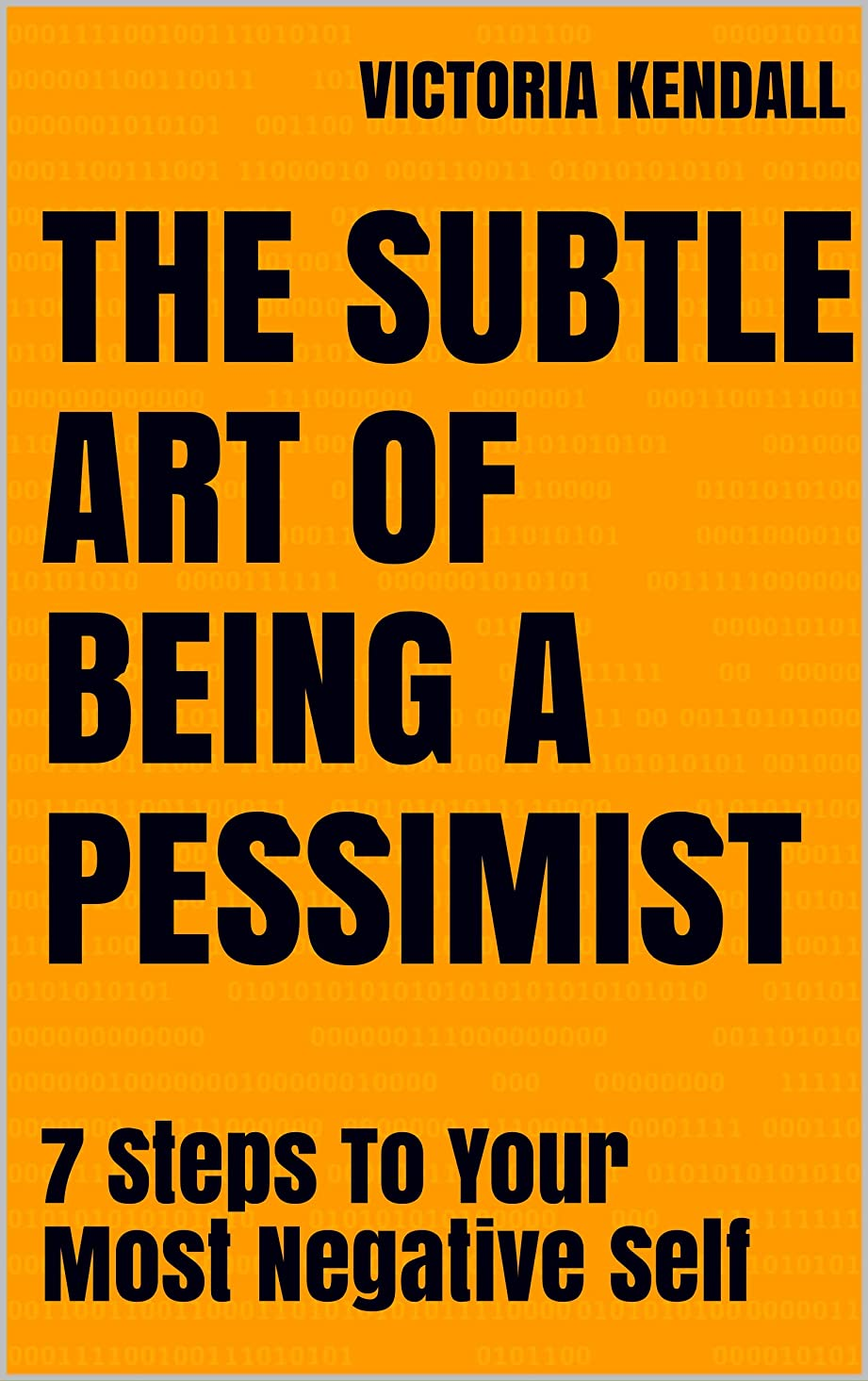 タバコ巨大評決The Subtle Art of Being a Pessimist: 7 Steps To Your Most Negative Self (English Edition)