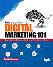 Introduction to Digital Marketing 101: Easy to Learn and Implement Hands on Guide for Digital Marketing (English Edition)