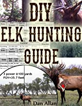 DIY Elk Hunting Guide: Planning a Hunt, State Selection, Hunting Strategies, Training, Logistics, Budget, Backcountry Safety & More