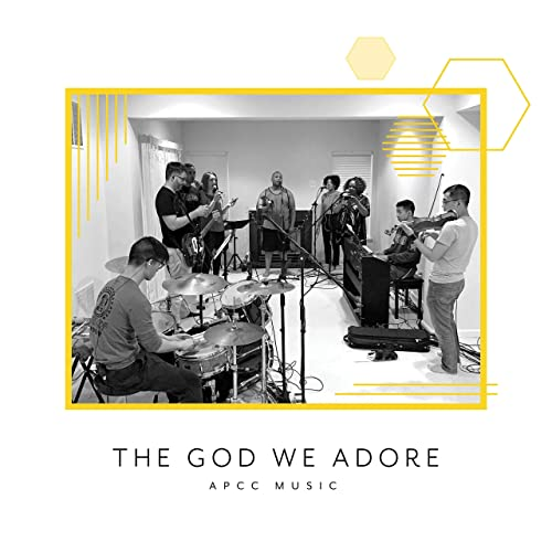 APCC Music - The God We Adore (2019)