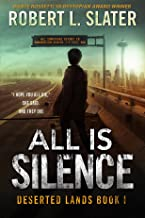 All Is Silence: Post-Apocalyptic Young Adult (Deserted Lands Book 1) (English Edition)