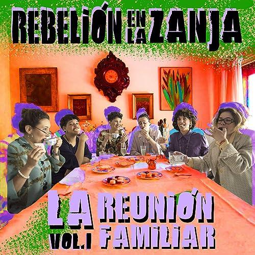La Reunión Familiar By Rebelión En La Zanja On Amazon Music Amazoncom