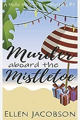 Murder Aboard the Mistletoe: A Christmas Cozy Mystery (A Mollie McGhie Cozy Sailing Mystery Book 7) Kindle Edition