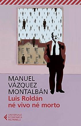 Luis Roldán né vivo né morto (Le indagini di Pepe Carvalho Vol. 19)