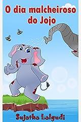 Livro infantil: O dia malcheiroso do Jojo: (Livros para crianças de 3-7 anos) Livro infantil ilustrado, Children's Portuguese Picture book, Livros infantis ... para crianças 4) (Portuguese Edition) Kindle Edition