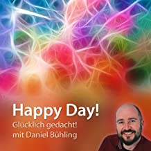 Happy Day (German edition): Glücklich gedacht!