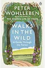 Walks in the Wild: A guide through the forest with Peter Wohlleben Kindle Edition