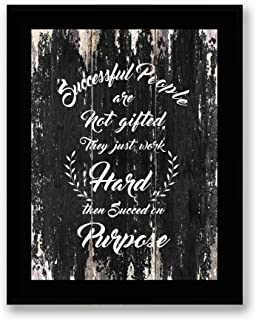 Art Hub Successful People are Not Gifted They Just Work Hard Then Succeed on Purpose Motivation Quote Canvas (Framed) Home Decor Wall Art, Black Frame, Real Wood, Black-2, 7x9