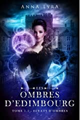 Eclats d'Ombres - Les Ombres d'Edimbourg tome 1.5 : Récits complémentaires Format Kindle