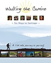 walking the camino six ways to santiago