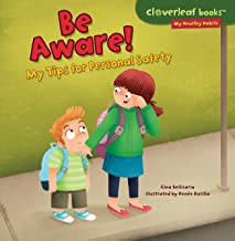 Be Aware!: My Tips for Personal Safety (Cloverleaf Books ™ ― My Healthy Habits)