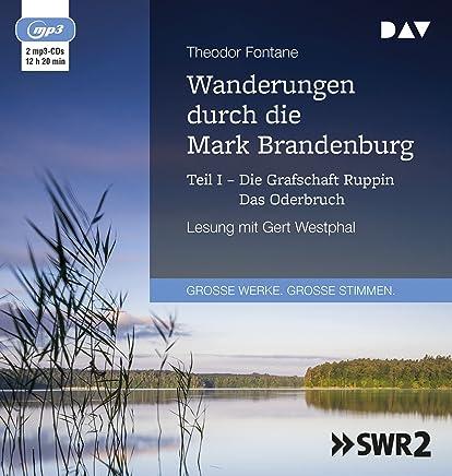 Wanderungen durch die Mark Brandenburg - Teil I: Ungekürzte Lesung mit Gert Westphal
