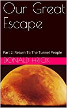 Our Great Escape: Part 2: Return To The Tunnel People