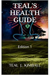Teal's Health Guide: Edition 1 Kindle Edition