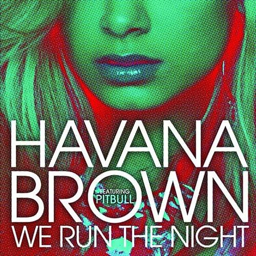 We Run The Night [feat. Pitbull] [Explicit]